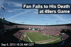 Fan Falls to His Death at 49ers Game