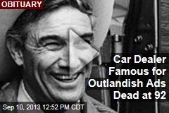 Car Dealer Famous for Outlandish Ads Dead at 92