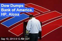 Dow Dumps Bank of America, HP, Alcoa