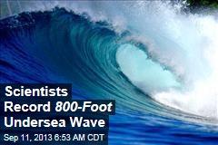 Scientists Record 800-Foot Undersea Waves