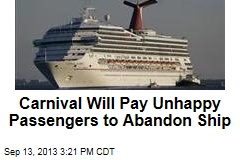 Carnival Will Pay Unhappy Passengers to Abandon Ship