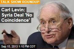 Carl Levin: Syria Deal 'No Coincidence'