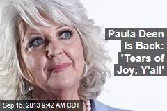 Paula Deen Is Back: 'Tears of Joy, Y'all'