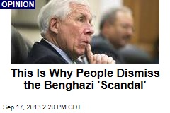This Is Why People Dismiss the Benghazi 'Scandal'