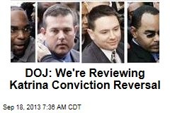 DOJ: We're Reviewing Katrina Conviction Reversal