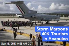 Storm Maroons 40K Tourists in Acapulco