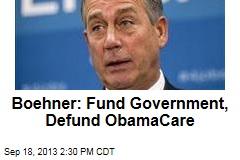 Boehner: Fund Government, Defund ObamaCare