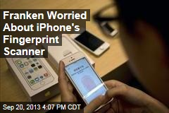 Franken Worried About iPhone's Fingerprint Scanner