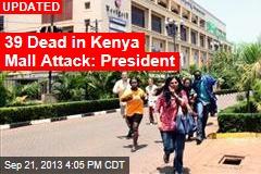 9 Dead as Gunmen Storm Ritzy Mall in Nairobi
