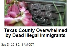 Texas County Overwhelmed by Dead Illegal Immigrants