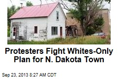 Protesters Fight Whites-Only Plan for N. Dakota Town