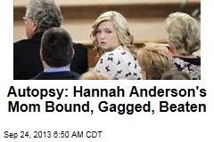 Autopsy: Hannah Anderson Mother Bound, Gagged