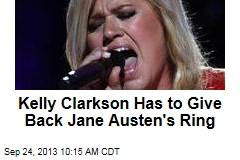 Kelly Clarkson Has to Give Back Jane Austen's Ring