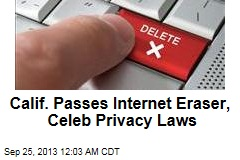 Calif. Passes Internet Eraser, Celeb Privacy Laws