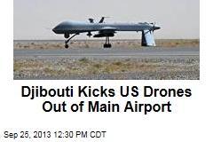 Djibouti Kicks US Drones Out of Main Airport