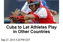 Cuba to Let Athletes Play in Other Countries