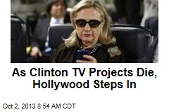 As Clinton TV Projects Die, Hollywood Steps In