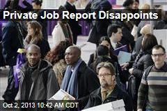 Private Job Report Disappoints
