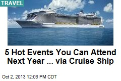 5 Hot Events You Can Attend Next Year ... via Cruise Ship