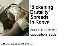 'Sickening Brutality' Spreads in Kenya