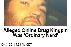 Alleged Online Drug Kingpin Was 'Ordinary Nerd'