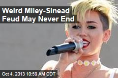 Weird Miley-Sinead Feud May Never End