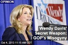 Wendy Davis' Secret Weapon: GOP's Misogyny