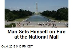 Man Sets Himself on Fire at the National Mall