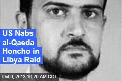 US Nabs al-Qaeda Honcho in Libya Raid