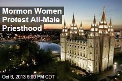 Mormon Women Protest All-Male Priesthood