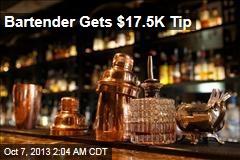 Bartender Gets $17,505 Tip