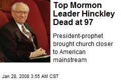 Top Mormon Leader Hinckley Dead at 97