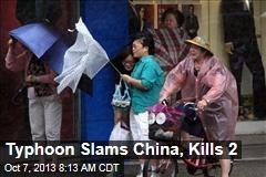 Typhoon Slams China, Kills 2