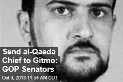 Send al-Qaeda Chief to Gitmo: GOP Senators