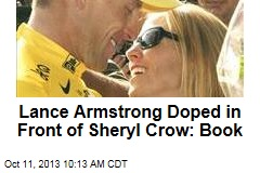 Lance Armstrong Doped in Front of Sheryl Crow: Book
