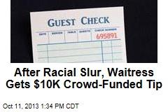 After Racial Slur, Waitress Gets $10K Crowd-Funded Tip