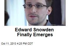 Edward Snowden Finally Emerges
