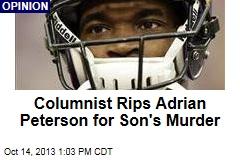 Columnist Rips Adrian Peterson for Son's Murder