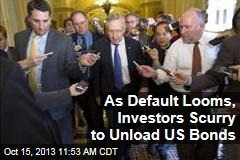 As Default Looms, Investors Scurry to Unload US Bonds