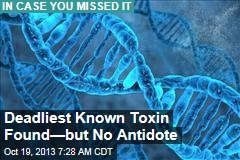 Deadliest Known Toxin Found—but No Antidote