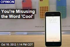 You're Misusing the Word 'Cool'