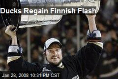 Ducks Regain Finnish Flash