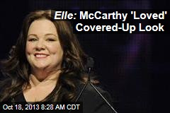 Elle: McCarthy 'Loved' Covered-Up Look