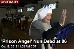 'Prison Angel' Nun Dead at 86