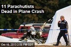 11 Parachutists Dead in Plane Crash