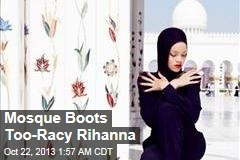 Rihanna Photoshoot Too Racy for Mosque