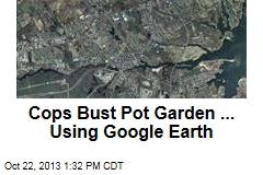Cops Bust Pot Garden ... Using Google Earth