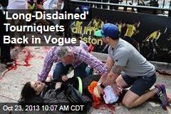 'Long-Disdained' Tourniquets Back in Vogue