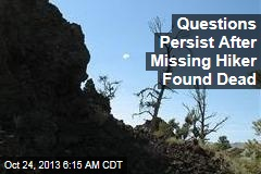 Questions Persist After Missing Hiker Found Dead