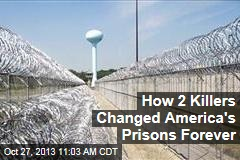 How 2 Killers Changed America's Prisons Forever